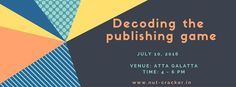Decoding the publishing Game @ Atta Galatta - http://explo.in/29kzLkn #Bangalore #Theatre