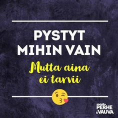 Kuvan mahdollinen sisältö: teksti Parenting Quotes, Get Well, Hilarious, Inspirational Quotes, Wisdom, Positivity, Thoughts, Photo And Video, Feelings