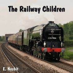 https://librivox.org/railway-children-by-e-nesbit/