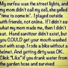 Loved growing up like this..