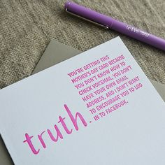 """This handmade letterpress card reads, """"Truth. You're getting this card because you don't know how to check voicemail, you don't have your own email address, and I don't want to encourage you to log in to Facebook."""""""