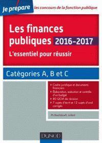 Philippe Boucheix et René Juillard - Les finances publiques - L'essentiel pour réussir, Catégories A, B et C.