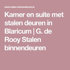 Kamer en suite met stalen deuren in Blaricum | G. de Rooy Stalen binnendeuren