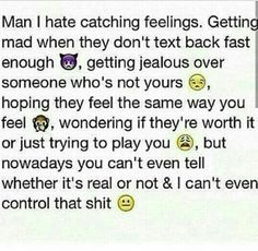 This is what I use to go through. I hate catching feelings SMH