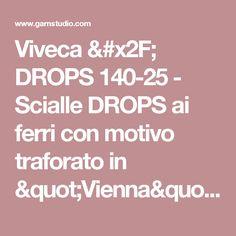 """Viveca / DROPS 140-25 - Scialle DROPS ai ferri con motivo traforato in """"Vienna"""" o """"Melody"""". - Modello gratuito di DROPS Design"""