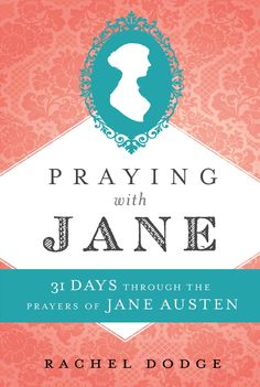 Praying with Jane: 31 Days Through the Prayers of Jane Austen is a 31-day devotional that weaves together Jane's prayers, letters, and novels, along with personal application and Scripture, in order to help you draw closer to God in prayer. (Bethany House: October 2018) Sample Prayer, Prayer Line, Bethany House, You Draw, Verse Of The Day, 31 Days, Scripture Verses, Jane Austen, Love Letters
