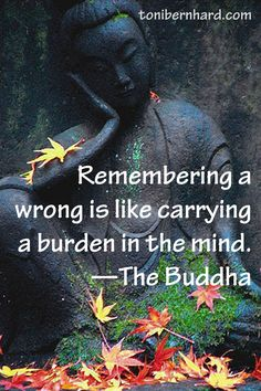 """Remembering a wrong is like carrying a burden in the mind."" —The #Buddha #inspiration www.OneMorePress.com"
