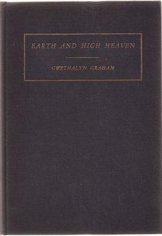 Earth and High Heaven - Vintage Novel Fiction Book 1944 - $8.00--Your favorite book--it's on the table by your bed