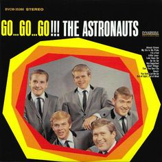 """""""Go…Go…Go!!!"""" (1965, RCA) by The Astronauts.  Their fifth LP.  (See: http://www.youtube.com/watch?v=6pAKDdxGQyc)"""