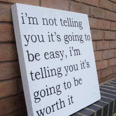 It's going to be worth it