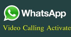 How to enable WhatsApp video calling feature on Android phone