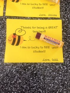 Thanks for being a great teacher! I am so lucky to BEE your student! Used Burt's Beeswax chap stick and attached finished gift to the flower we made. :) One of the teacher appreciation gifts for the babes teachers. Bee Teacher Gifts, Teacher Thank Yous, Teacher Treats, Student Teacher, Teacher List, Bee Gifts, Teacher Appreciation Week, Volunteer Appreciation, Farewell Gifts