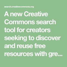 A new Creative Commons search tool for creators seeking to discover and reuse free resources with greater ease. Creative Commons Pictures, Cooking Photos, License Photo, Search Tool, Instructional Design, School Resources, Cool Websites, First Grade, Reuse