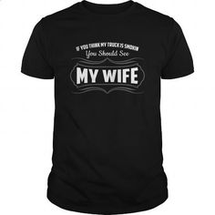 If You Think My Truck Is Smokin You Should See My Wife Great Gift For Any Truck Driver Husband - #cool shirts #womens hoodies. SIMILAR ITEMS => https://www.sunfrog.com/Jobs/If-You-Think-My-Truck-Is-Smokin-You-Should-See-My-Wife-Great-Gift-For-Any-Truck-Driver-Husband-Black-Guys.html?id=60505