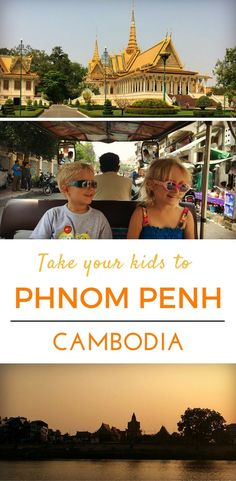 Everything you need to know travelling to the capital Phnom Penh with kids   Our Globetrotters #familytravel