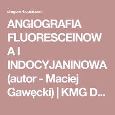 ANGIOGRAFIA FLUORESCEINOWA I INDOCYJANINOWA (autor - Maciej Gawęcki) | KMG Dragon's House