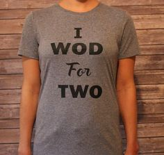 I WOD for Two Shirt WOD Shirt Maternity by shoretopleasedesigns
