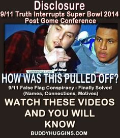 I AM Buddy, The BUDDHA From Mississippi ™: Video: 9/11 Truth Interrupts Super Bowl 2014 Post Gome Conference