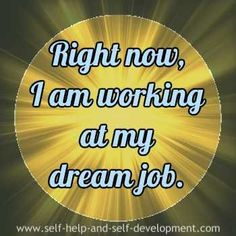 Career affirmation for working at your dream job.