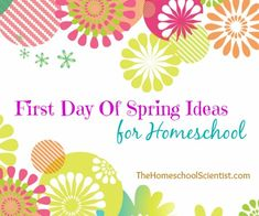 First Day Of Spring Ideas for Homeschool -  TheHomeschoolScientist.com http://thehomeschoolscientist.com/first-day-spring-ideas-homeschool/?utm_content=buffer7f39c&utm_medium=social&utm_source=facebook.com&utm_campaign=buffer