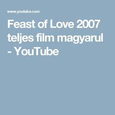 Feast of Love 2007 teljes film magyarul - YouTube Youtube, Movies, Films, Cinema, Movie, Film, Movie Quotes, Youtubers, Movie Theater