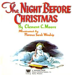 """The Night Before Christmas"" by Clement C Moore. Illustrated by Florence Sarah Winship (https://www.etsy.com/listing/201750557/the-night-before-christmas-vintage?ref=af_new_item)"