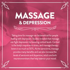 Massage can lower the cortisol level (stress hormones) and increase the 'feel good' hormone dopamine and 'happy hormone' serotonin.