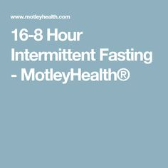 16-8 Hour Intermittent Fasting - MotleyHealth®