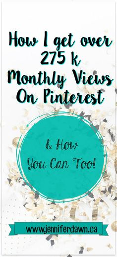 How I  got over 275K monthly views on Pinterest -- and how you can, too.