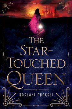 The Star-touched Queen by Roshani Chokshi (fantasy novel based on Indian mythology)