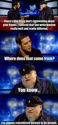 Funny pictures about George R. Martin on female characters. Oh, and cool pics about George R. Martin on female characters. Also, George R. Martin on female characters. Strong Female Characters, Women Characters, Strong Female Quotes, Strong Character, Writing Characters, My Sun And Stars, Faith In Humanity, Humor, Sayings