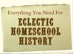 Everything You Need For Eclectic Homeschool History Curriculum