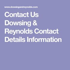 Contact Us Dowsing & Reynolds Contact Details Information