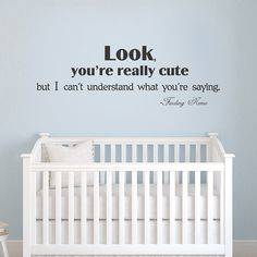 Nursery Vinyl Wall Decal - Look, you're really cute but I can't understand what you're saying - Finding Nemo Décor(0475)