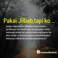 """INDONESIA BERHIJRAH di Instagram """"""""Pakai jilbab, tapi ko.."""" . Tak sedikit yang kadang mengaitkan masalah jilbab pada prilaku Seolah mengharuskan agar yang berhijab itu harus…"""" Quotes Rindu, Quotes Lucu, Cinta Quotes, People Quotes, Mood Quotes, Motivational Quotes, Inspirational Quotes, Fake Friend Quotes, Religion Quotes"""