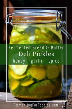 Fermented Honey Garlic Pickles - Fermenting for Foodies - Fermented bread and butter pickles use raw honey to provide a quick probiotic boost. These pickles - Sour Pickles, Bread & Butter Pickles, Sweet Pickles, Garlic Pickles, Sweet Garlic Dill Pickle Recipe, Pickles Recipe, Fermented Honey, Fermented Bread