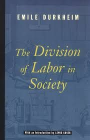 a study of the division of labor one of emile durkheims major works Durkheim's landmark study on suicide, morality, and social coh suicide is not a matter of ultimate immorality, but a symptom emile durkheim's principle issue of con.
