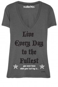 Live Every Day To The Fullest