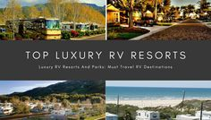 """Top 5 Luxury RV Resorts And Parks           Top 5 Luxury RV Resorts And Parks: Must Travel RV Destinations  Luxury RV resorts and parks are gaining in popularity because of the demand for the opportunity to """"experience RV life."""" These RV resorts can range"""