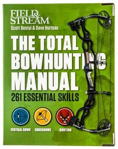The Total Bowhunting Manual Book by Scott Bestul and Dave Hurteau