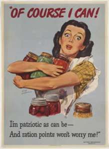 """Canning and preserving were promoted as one way to conserve food during WW2.  Many households grew fruits and vegetables in backyard """"Victory Gardens,"""" and the produce was canned and preserved to supplement the family diet during wartime. Women who did not own their own canning equipment would share with neighbors or use a neighborhood canning center."""