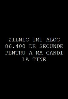 Zilnic imi aloc de secunde pentru a ma gandi la tine ~ Emmi Hell&Back ~ Let Me Down, Sad Stories, Special Quotes, Adolescence, Your Smile, Karma, Best Quotes, Texts, Motivational Quotes