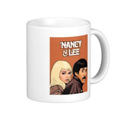 NANCY & LEE (in mug form). Click pic to go to item page.