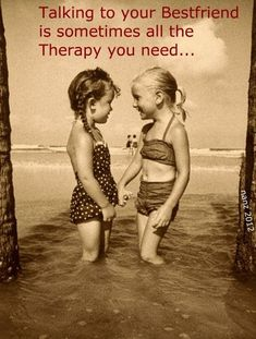 So true :) reminds me of me and my sis!and My best friends theres so many I can't even count