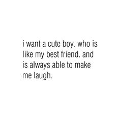 i want a cute boy. ❤ liked on Polyvore featuring quotes, words, text, sayings, backgrounds, phrases and saying