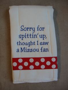 Kansas or Texans Burp Cloth make fun of cownboys fans :) I bet aunt Brenda could make some of these