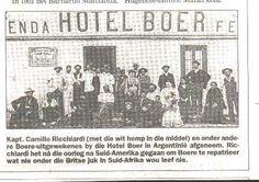 Hotel Boer in Argentinië. Toe die Anglo-Boereoorlog verby was, was Julio A. Roca, van Tucumán, president van Argentinië. Baie boere besluit toe om na ander lande te emigreer.