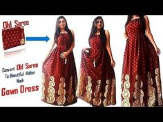 Convert Your Old Saree To Beautiful Floor length Halter Neck Gown Dress Gown Pattern, Neck Pattern, Gown Dress, Diy Dress, Sewing Ideas, Sewing Patterns, Halter Neck, Frocks, Stitching
