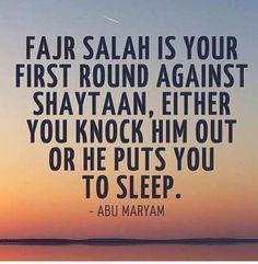 Fajr salah, our first battle against shaitaan! Alhamdulillah