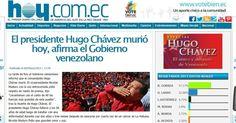 """O jornal equatoriano """"Hoy"""" destaca a morte do presidente venezuelano, Hugo Chávez, 58, nesta terça-feira, com o título """"Morreu Hugo Chávez"""". O presidente foi vítima de um câncer na região pélvica, com o qual convivia há cerca de um ano e meio. O jornal destaca ainda trecho do pronunciamento do vice presidente venezuelano, Nicolás Maduro, que pediu aos cidadãos do país que """"guardem amor e paz"""""""